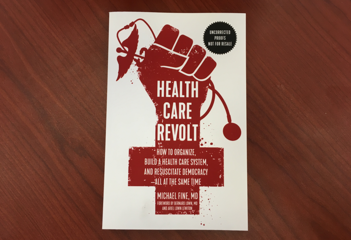Health Care Revolt 2: Dr. Michael Fine On A Community Health Station And The Push For Single-Payer Health Care