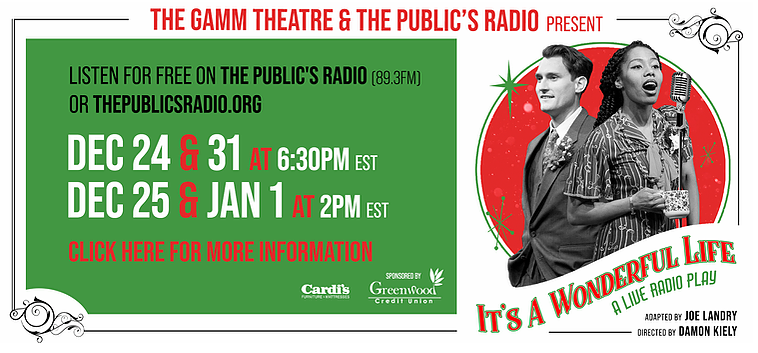 It's A Wonderful Life from The Gamm Theatre and The Public's Radio